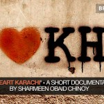 """""""I Heart Karachi"""" Documentary to be Directed by Sharmeen Obaid .."""