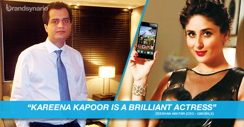 Kareena Kapoor is a brilliant actress Says Zeehsan Akhtar CEO Qmobile