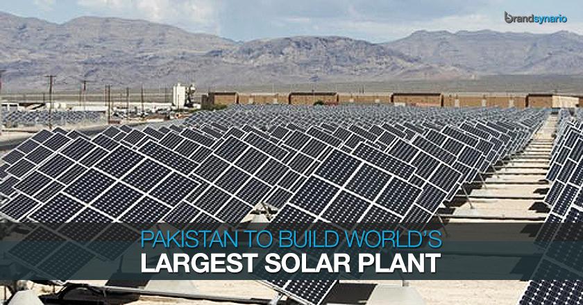 World's Largest Solar Power Plant in Pakistan - Brandsynario