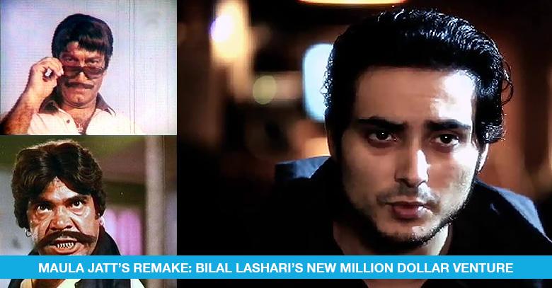 Maula Jatts Remake Bilal Lasharis New Million Dollar Venture