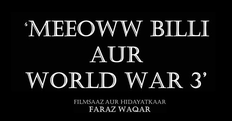 Pakistans 1st Silent Film Meeeowww Billi aur World War 3 to Mesmerize Lahore