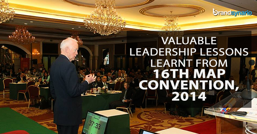 Valuable Leadership Lessons Learnt from 16th MAP Convention 2014